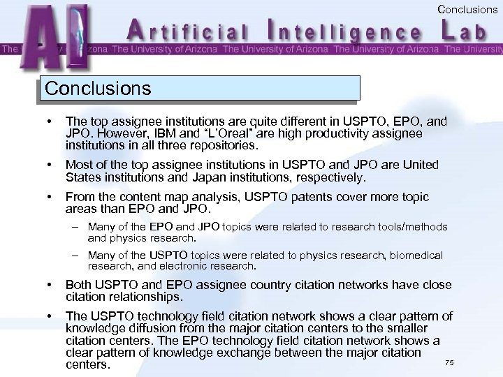 Conclusions • The top assignee institutions are quite different in USPTO, EPO, and JPO.