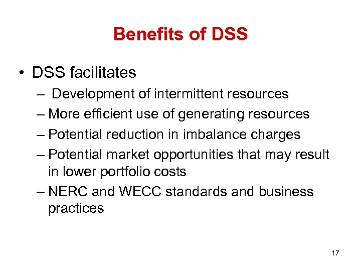 Benefits of DSS • DSS facilitates – Development of intermittent resources – More efficient