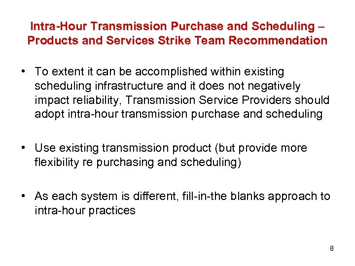 Intra-Hour Transmission Purchase and Scheduling – Products and Services Strike Team Recommendation • To