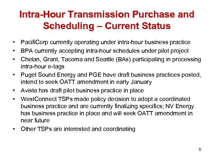 Intra-Hour Transmission Purchase and Scheduling – Current Status • Pacifi. Corp currently operating under