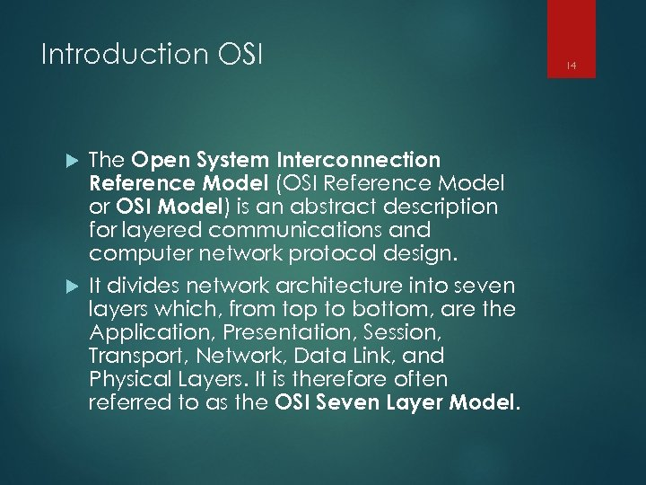 Introduction OSI The Open System Interconnection Reference Model (OSI Reference Model or OSI Model)