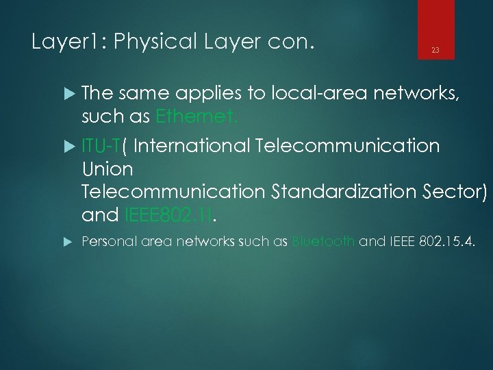 Layer 1: Physical Layer con. 23 The same applies to local-area networks, such as