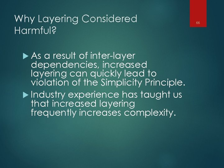Why Layering Considered Harmful? As a result of inter-layer dependencies, increased layering can quickly