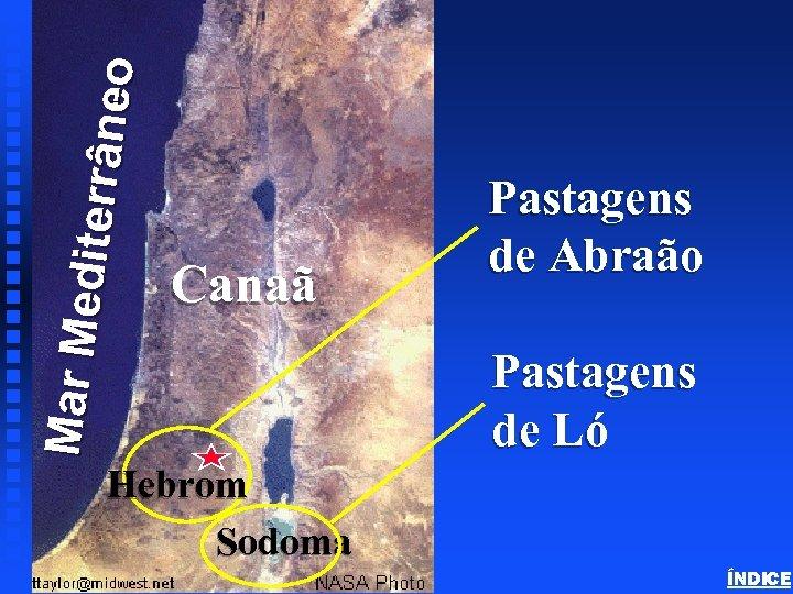 Ma r Me d it err âne o Abraham in Canaan Canaã Canaan -