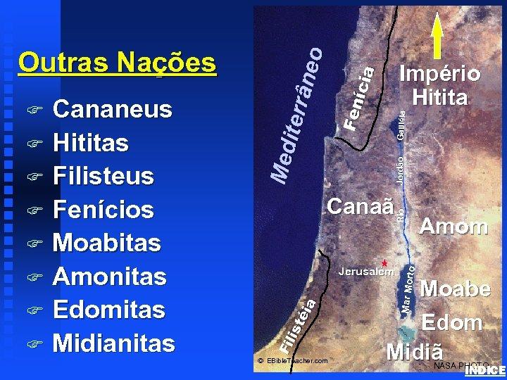 Império Hitita © EBible. Teacher. com to Jerusalém Amom Mar Mor Canaã Rio Jordão
