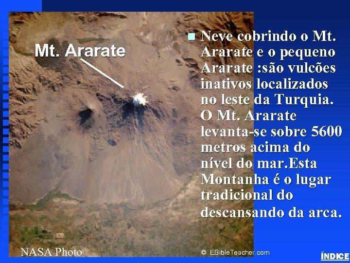 Neve cobrindo o Mt. Ararate e o pequeno Ararate : são vulcões inativos localizados