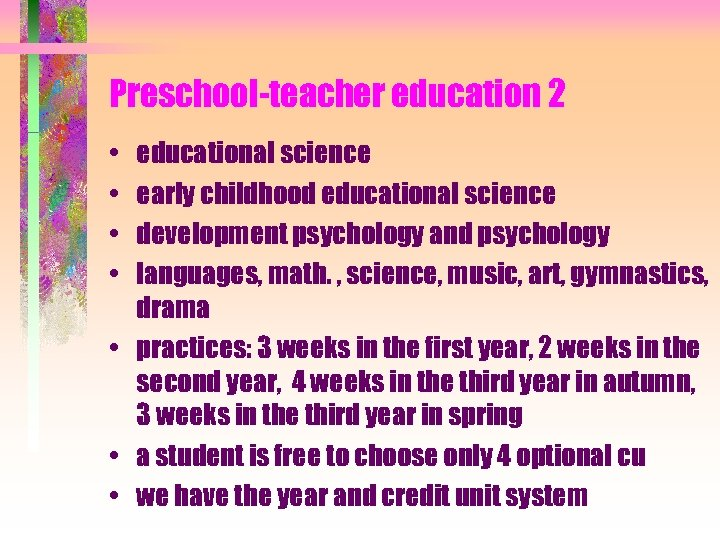 Preschool-teacher education 2 • • educational science early childhood educational science development psychology and