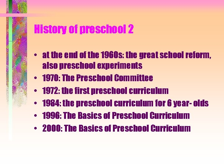 History of preschool 2 • at the end of the 1960 s: the great