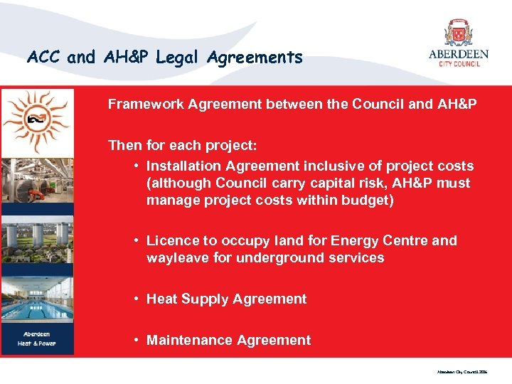 ACC and AH&P Legal Agreements Framework Agreement between the Council and AH&P Then for