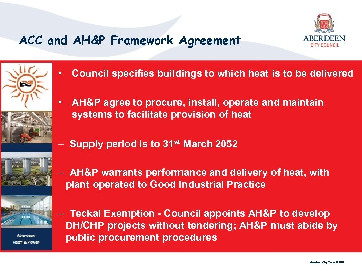 ACC and AH&P Framework Agreement • Council specifies buildings to which heat is to