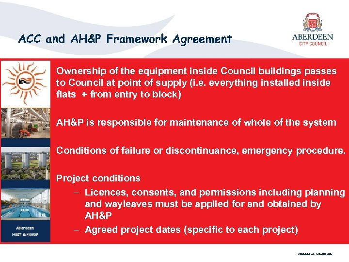 ACC and AH&P Framework Agreement Ownership of the equipment inside Council buildings passes to