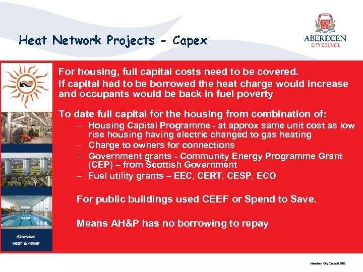 Heat Network Projects - Capex For housing, full capital costs need to be covered.