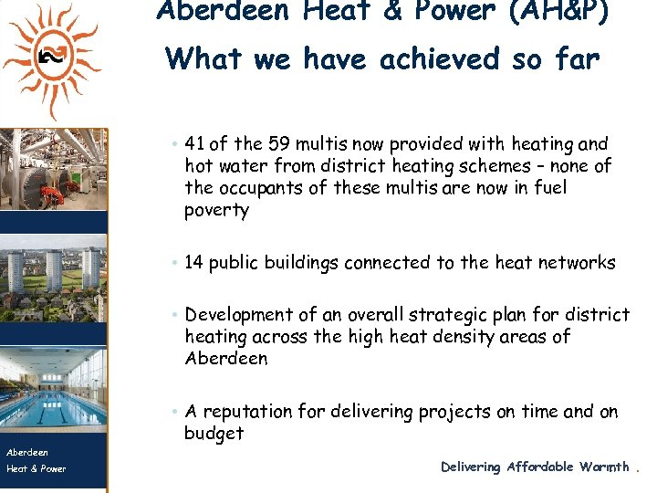 Aberdeen Heat & Power (AH&P) What we have achieved so far • 41 of