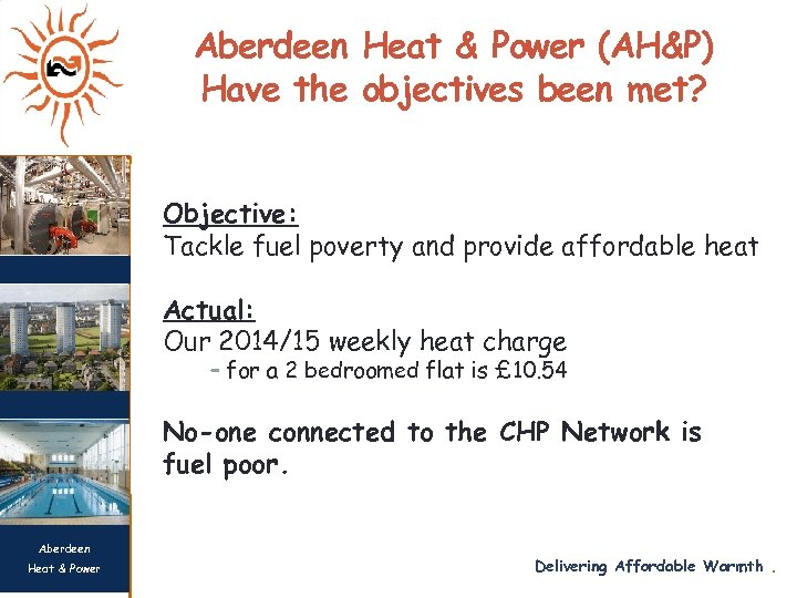 Aberdeen Heat & Power (AH&P) Have the objectives been met? Objective: Tackle fuel poverty
