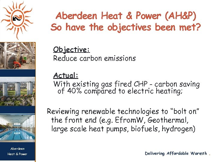 Aberdeen Heat & Power (AH&P) So have the objectives been met? Objective: Reduce carbon