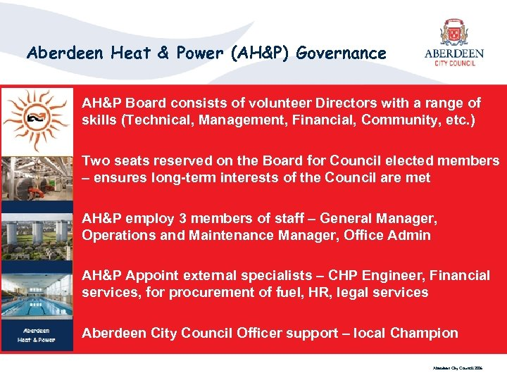 Aberdeen Heat & Power (AH&P) Governance AH&P Board consists of volunteer Directors with a