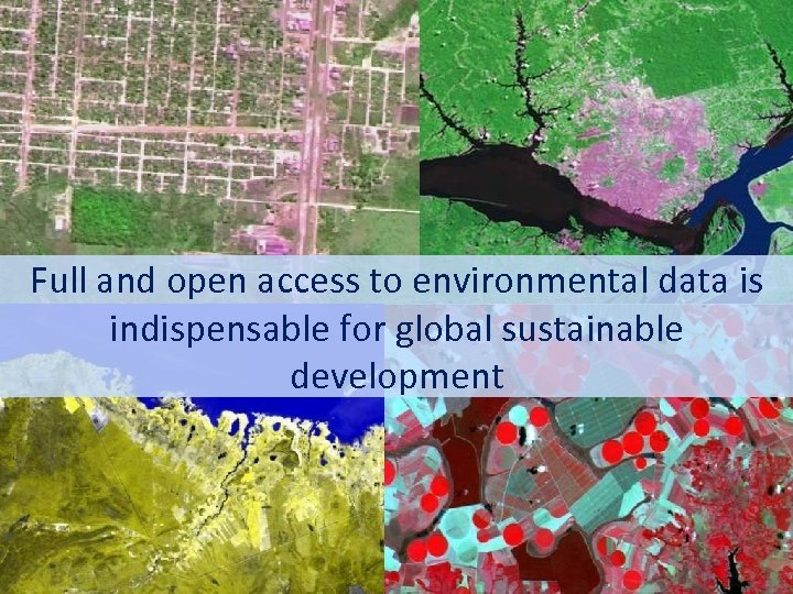 Full and open access to environmental data is indispensable for global sustainable development