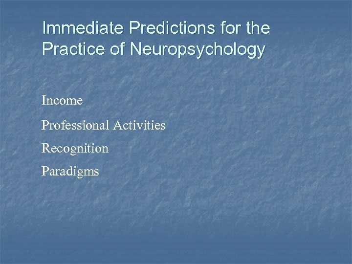 Immediate Predictions for the Practice of Neuropsychology Income Professional Activities Recognition Paradigms