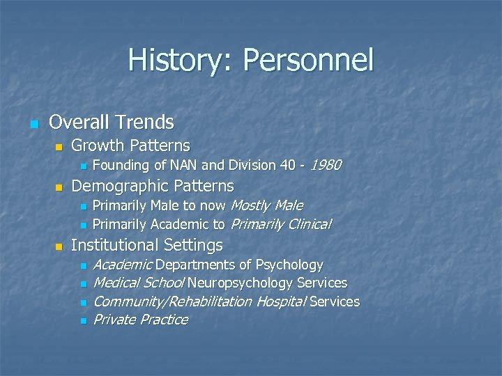 History: Personnel n Overall Trends n Growth Patterns n n Demographic Patterns n n