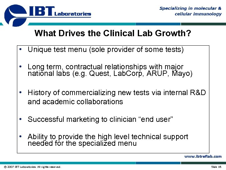 What Drives the Clinical Lab Growth? • Unique test menu (sole provider of some