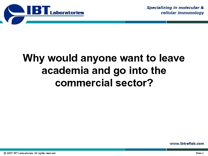 Why would anyone want to leave academia and go into the commercial sector? ©