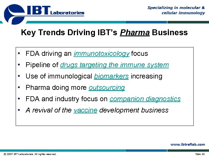 Key Trends Driving IBT's Pharma Business • FDA driving an immunotoxicology focus • Pipeline