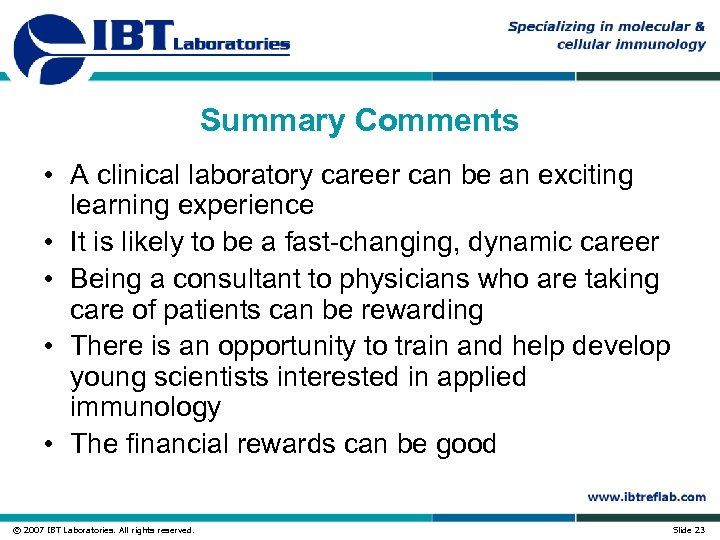 Summary Comments • A clinical laboratory career can be an exciting learning experience •