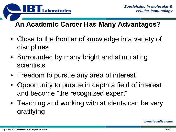 An Academic Career Has Many Advantages? • Close to the frontier of knowledge in