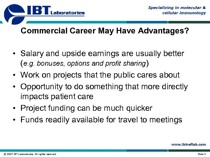 Commercial Career May Have Advantages? • Salary and upside earnings are usually better (e.