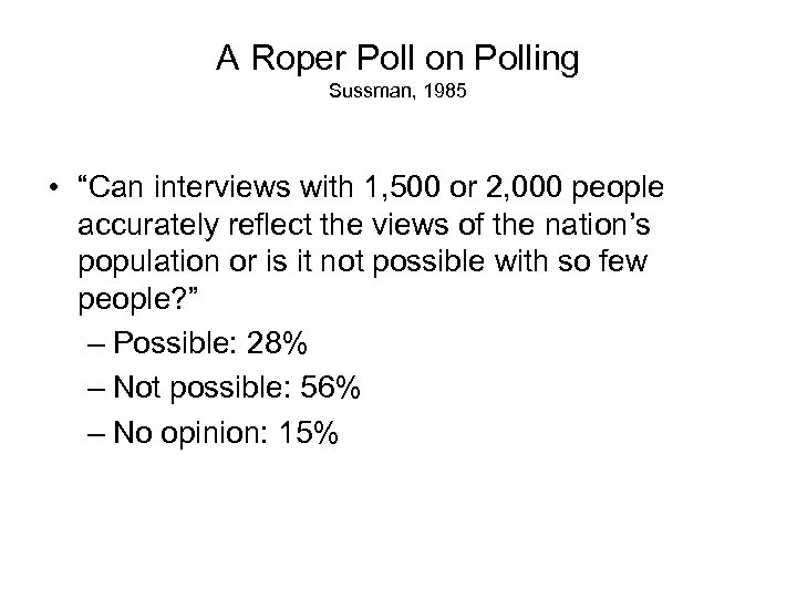 """A Roper Poll on Polling Sussman, 1985 • """"Can interviews with 1, 500 or"""