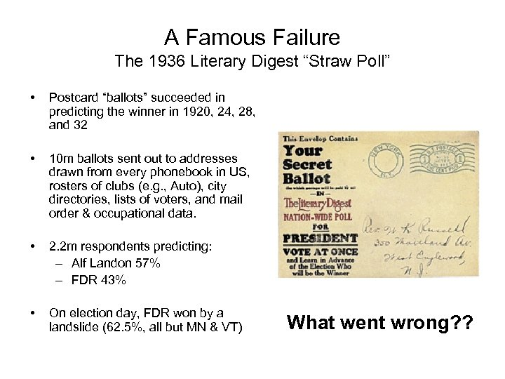 """A Famous Failure The 1936 Literary Digest """"Straw Poll"""" • Postcard """"ballots"""" succeeded in"""