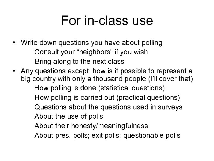 """For in-class use • Write down questions you have about polling Consult your """"neighbors"""""""