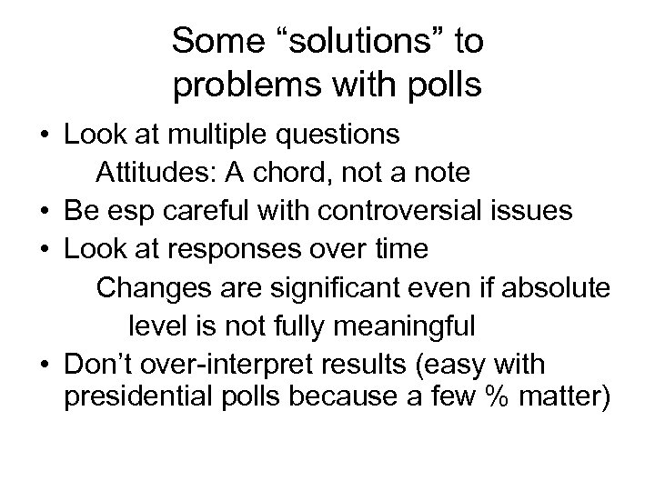 """Some """"solutions"""" to problems with polls • Look at multiple questions Attitudes: A chord,"""