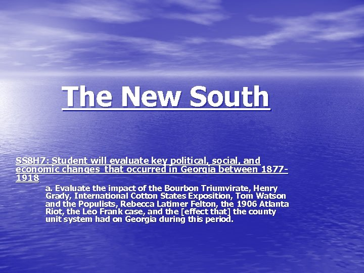 The New South SS 8 H 7: Student will evaluate key political, social, and
