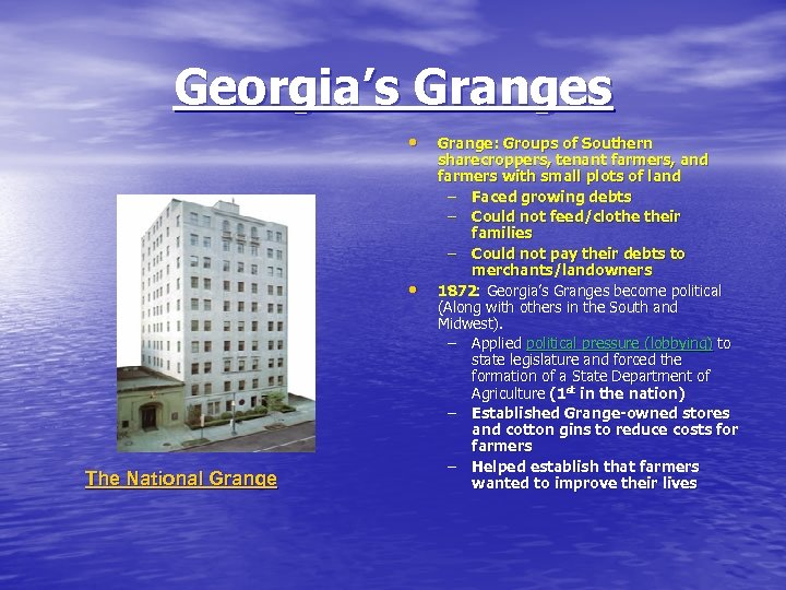 Georgia's Granges • • The National Grange: Groups of Southern sharecroppers, tenant farmers, and