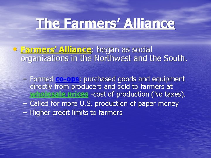 The Farmers' Alliance • Farmers' Alliance: began as social organizations in the Northwest and