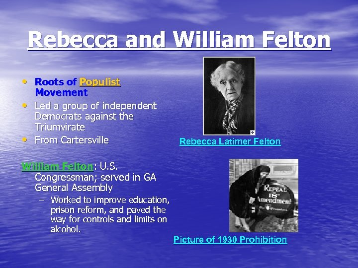 Rebecca and William Felton • Roots of Populist • • Movement Led a group
