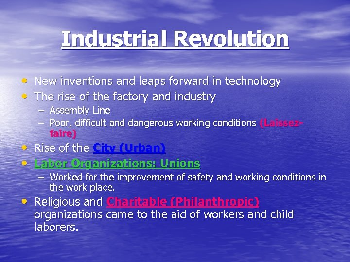Industrial Revolution • New inventions and leaps forward in technology • The rise of