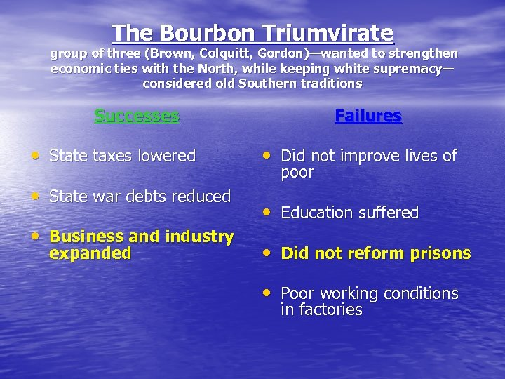 The Bourbon Triumvirate group of three (Brown, Colquitt, Gordon)—wanted to strengthen economic ties with
