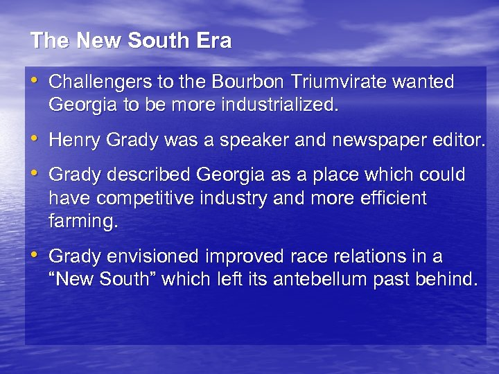 The New South Era • Challengers to the Bourbon Triumvirate wanted Georgia to be