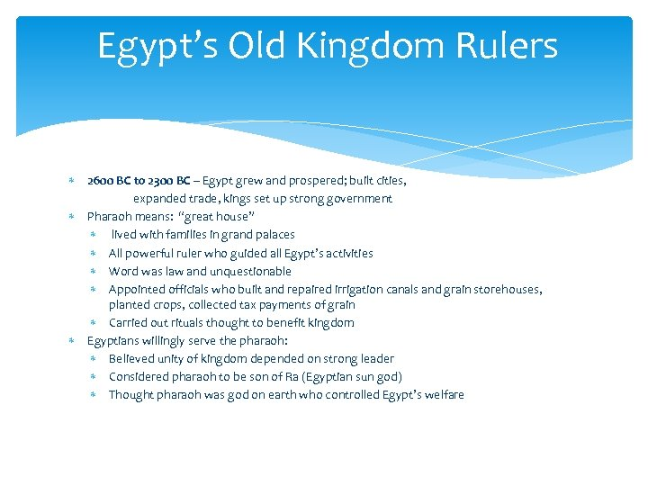 Egypt's Old Kingdom Rulers 2600 BC to 2300 BC – Egypt grew and prospered;