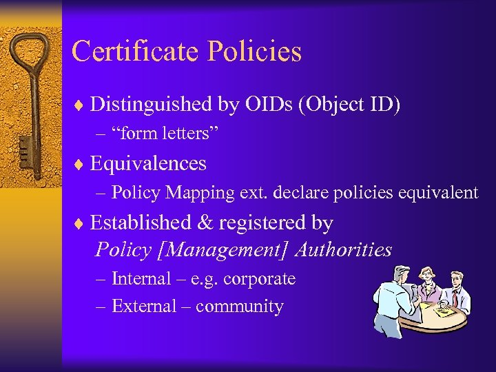 """Certificate Policies ¨ Distinguished by OIDs (Object ID) – """"form letters"""" ¨ Equivalences –"""