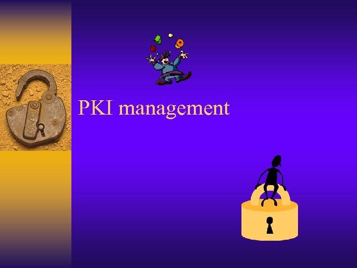 PKI management