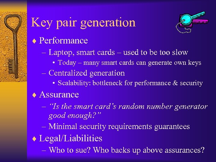 Key pair generation ¨ Performance – Laptop, smart cards – used to be too