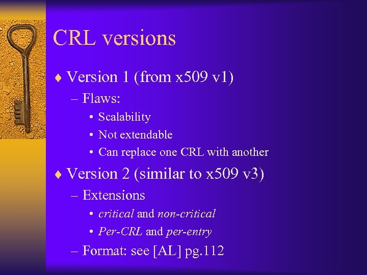 CRL versions ¨ Version 1 (from x 509 v 1) – Flaws: • Scalability