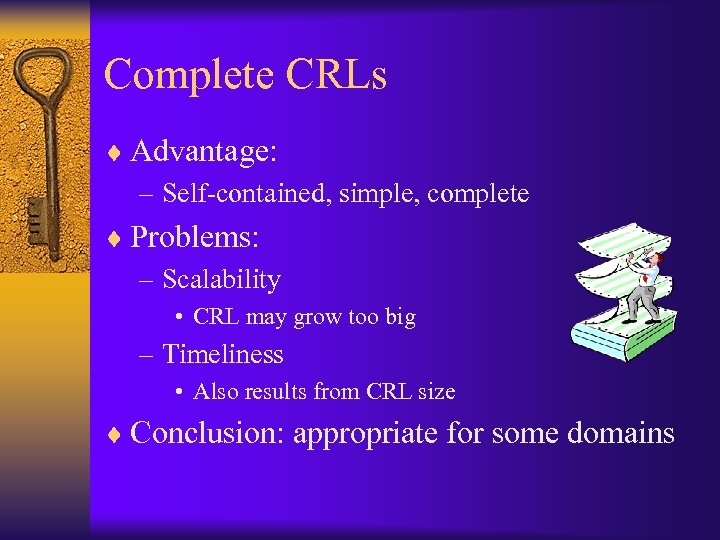 Complete CRLs ¨ Advantage: – Self-contained, simple, complete ¨ Problems: – Scalability • CRL