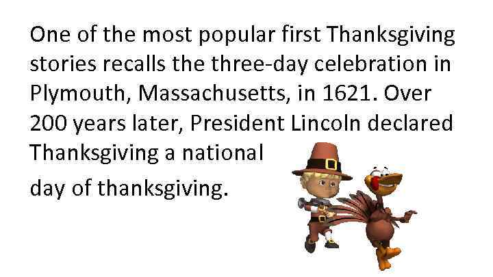 One of the most popular first Thanksgiving stories recalls the three-day celebration in Plymouth,