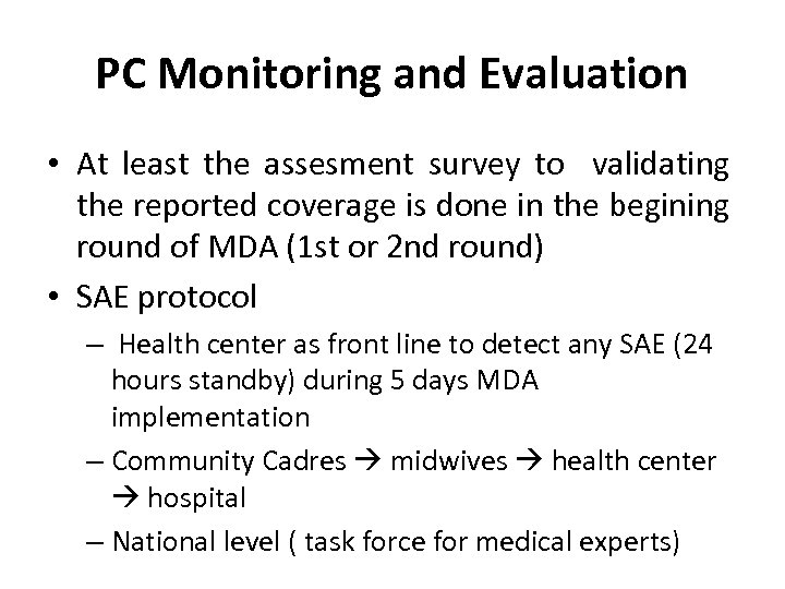 PC Monitoring and Evaluation • At least the assesment survey to validating the reported