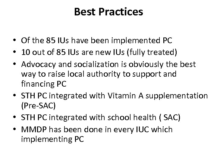 Best Practices • Of the 85 IUs have been implemented PC • 10 out