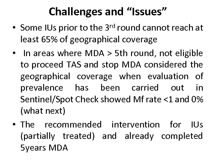"""Challenges and """"Issues"""" • Some IUs prior to the 3 rd round cannot reach"""